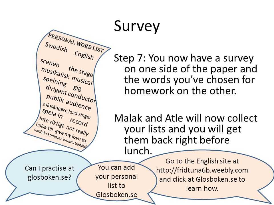 Survey Step 7: You now have a survey on one side of the paper and the words you've chosen for homework on the other.