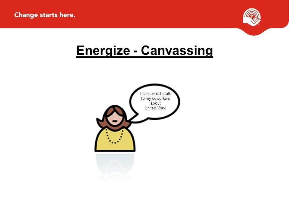 Energize - Canvassing I can't wait to talk to my coworkers about United Way!