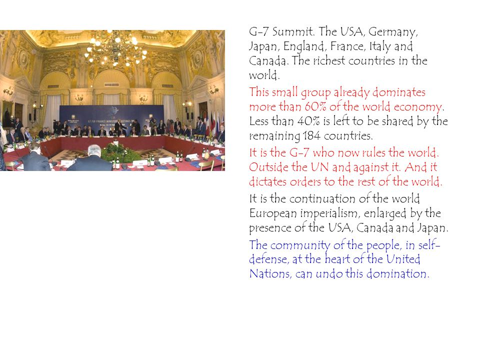 G-7 Summit. The USA, Germany, Japan, England, France, Italy and Canada.
