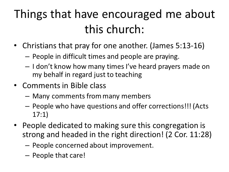 Things that have encouraged me about this church: Christians that pray for one another.