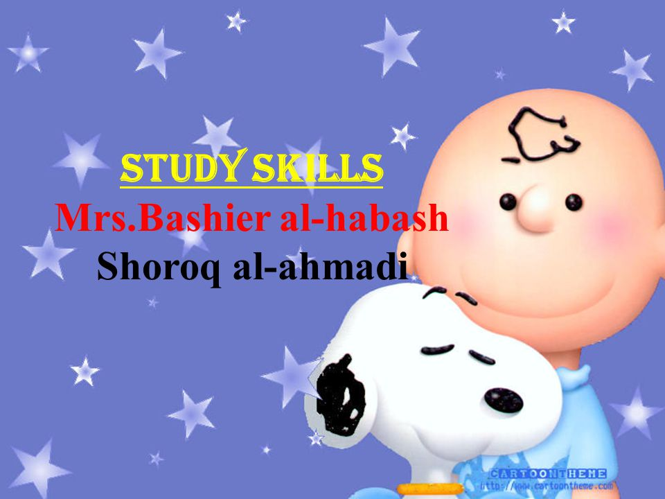 Study skills Mrs.Bashier al-habash Shoroq al-ahmadi