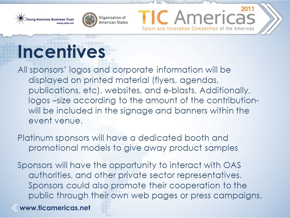 Incentives All sponsors' logos and corporate information will be displayed on printed material (flyers, agendas, publications, etc), websites, and e-b