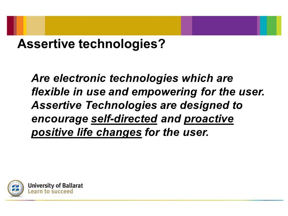 Assertive technologies.