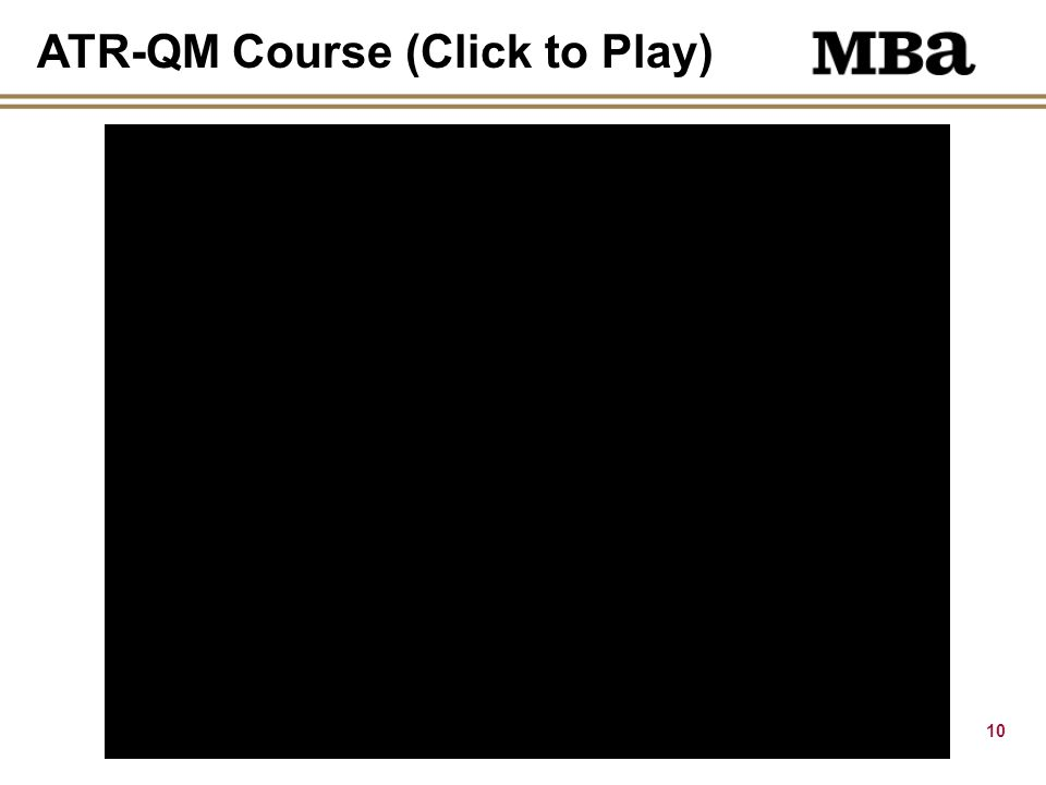 10 ATR-QM Course (Click to Play)