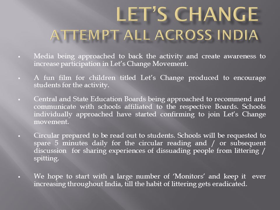  Media being approached to back the activity and create awareness to increase participation in Let's Change Movement.