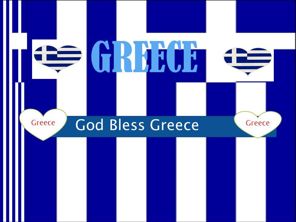 Greece GREECE God Bless Greece Greece