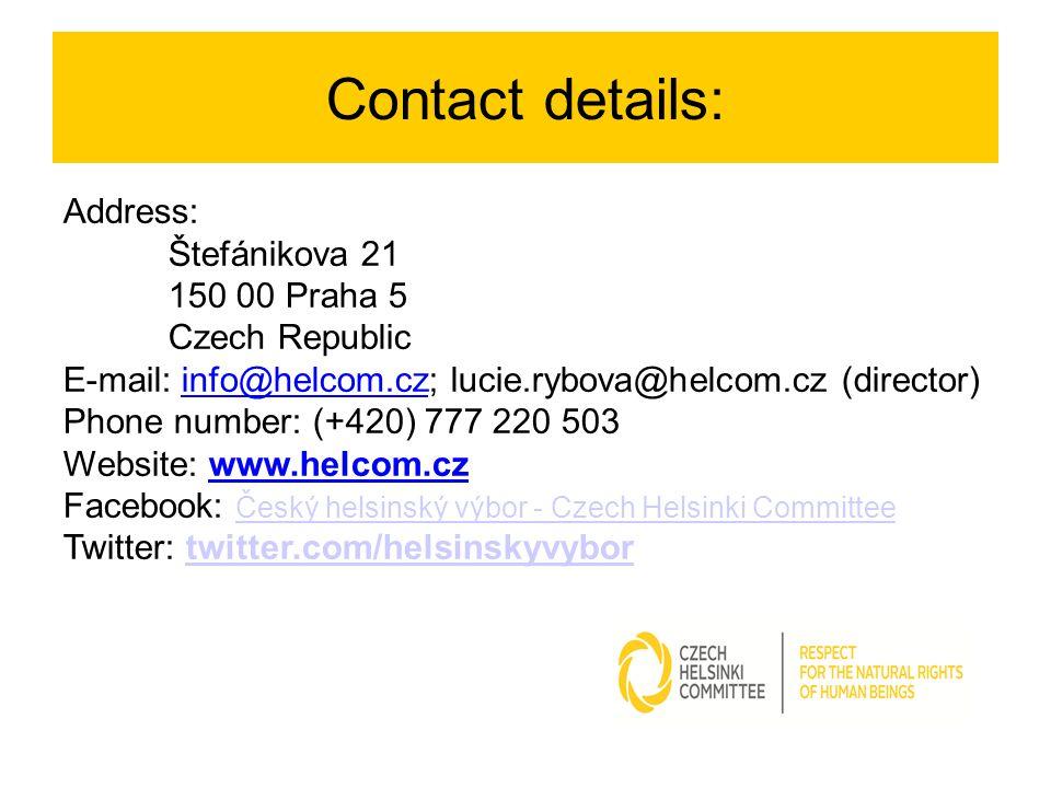 Contact details: Address: Štefánikova 21 150 00 Praha 5 Czech Republic E-mail: info@helcom.cz; lucie.rybova@helcom.cz (director)info@helcom.cz Phone n
