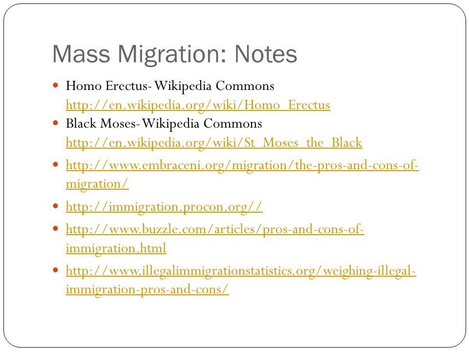 Mass Migration: Notes Homo Erectus- Wikipedia Commons http://en.wikipedia.org/wiki/Homo_Erectus Black Moses- Wikipedia Commons http://en.wikipedia.org
