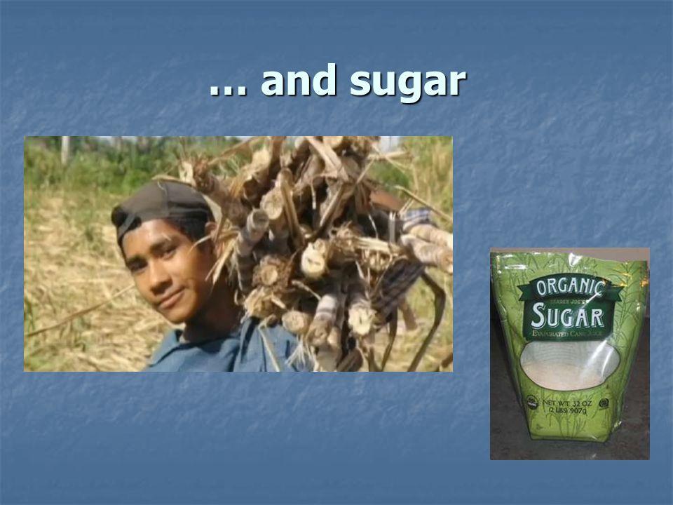 … and sugar