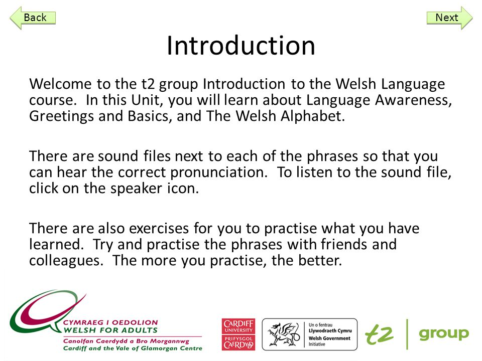 Introduction Welcome to the t2 group Introduction to the Welsh Language course.