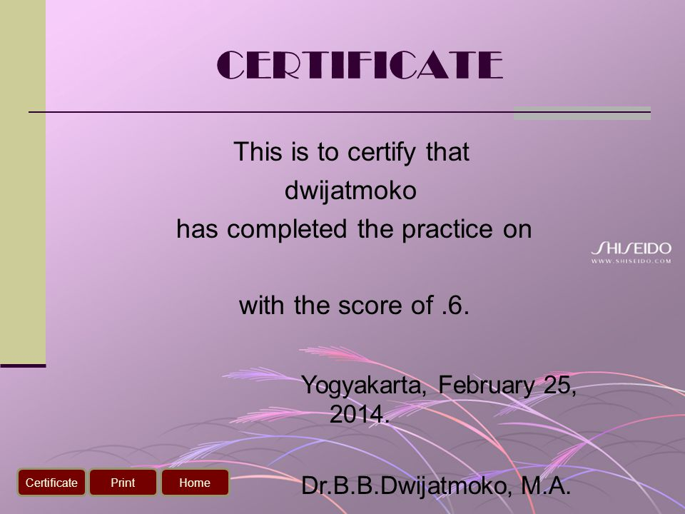 CERTIFICATE This is to certify that dwijatmoko has completed the practice on with the score of.6.