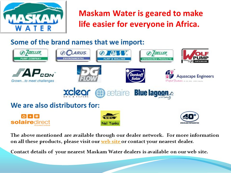 Some of the brand names that we import: We are also distributors for: The above mentioned are available through our dealer network. For more informati