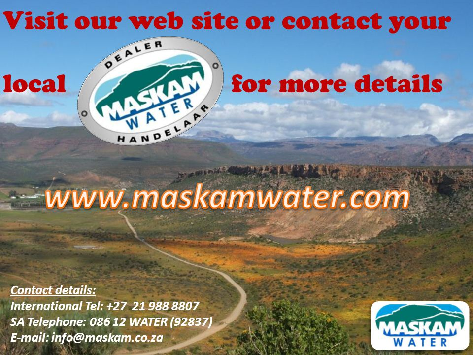Visit our web site or contact your local for more details Contact details: International Tel: +27 21 988 8807 SA Telephone: 086 12 WATER (92837) E-mai