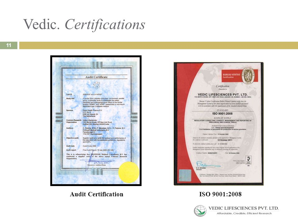 Vedic. Certifications 11 Audit Certification ISO 9001:2008