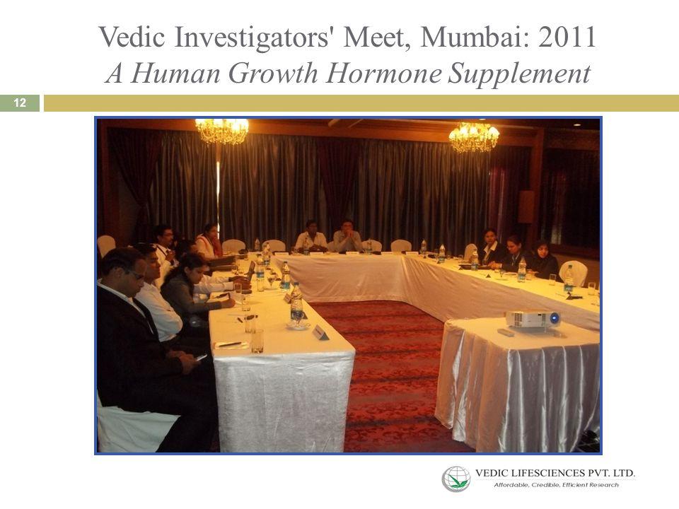 Vedic Investigators Meet, Mumbai: 2011 A Human Growth Hormone Supplement 12