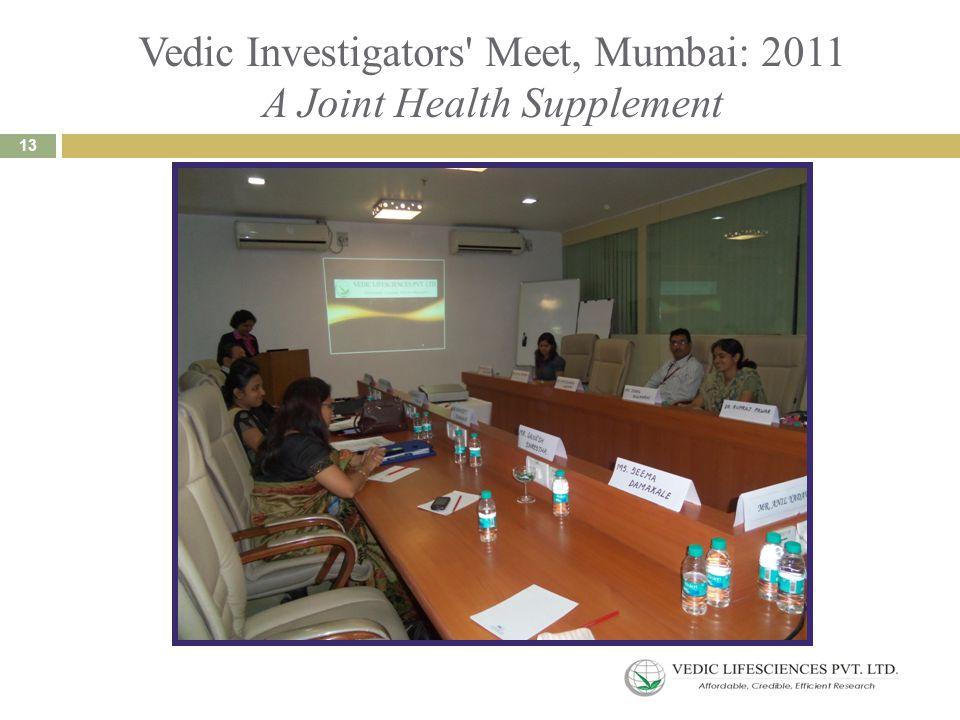 Vedic Investigators Meet, Mumbai: 2011 A Joint Health Supplement 13