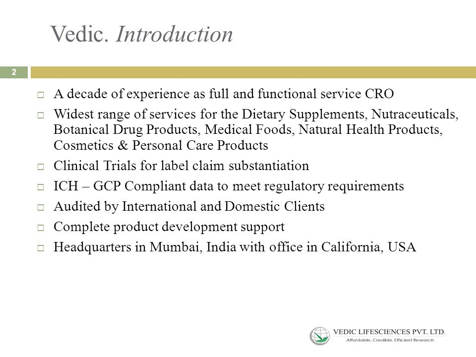 Vedic. Introduction  A decade of experience as full and functional service CRO  Widest range of services for the Dietary Supplements, Nutraceuticals