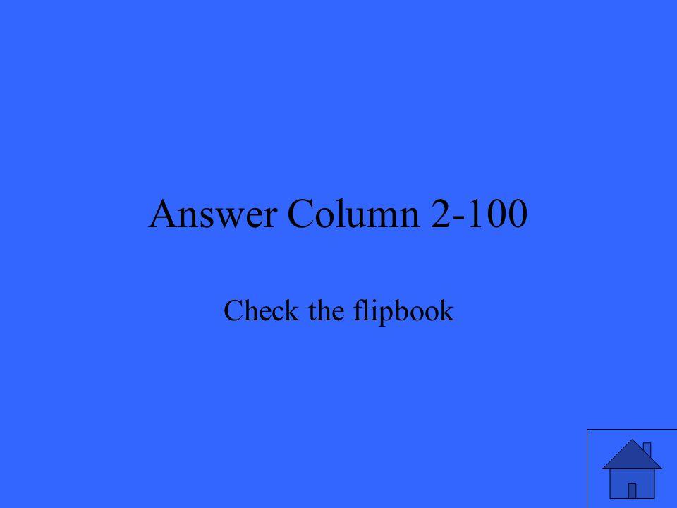 Answer Column 2-100 Check the flipbook