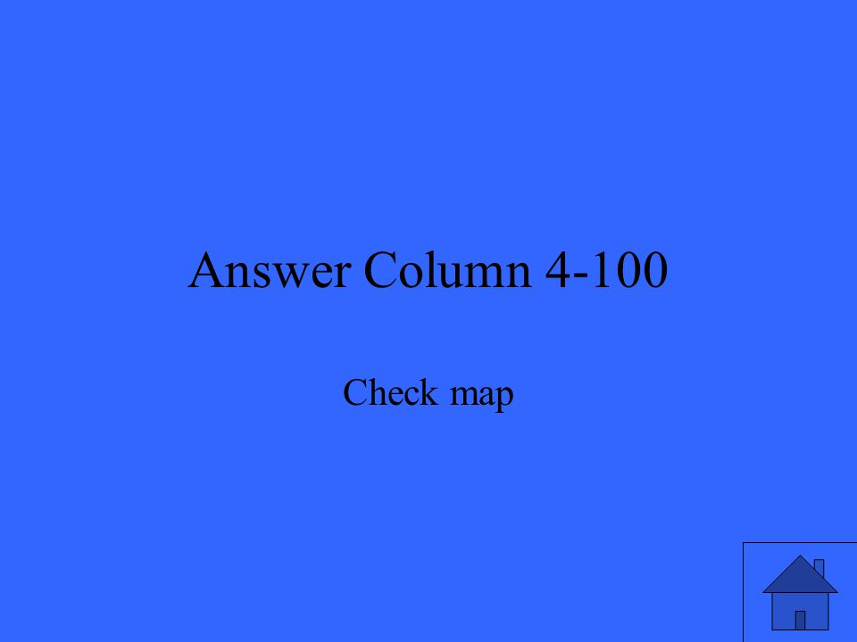 Answer Column 4-100 Check map