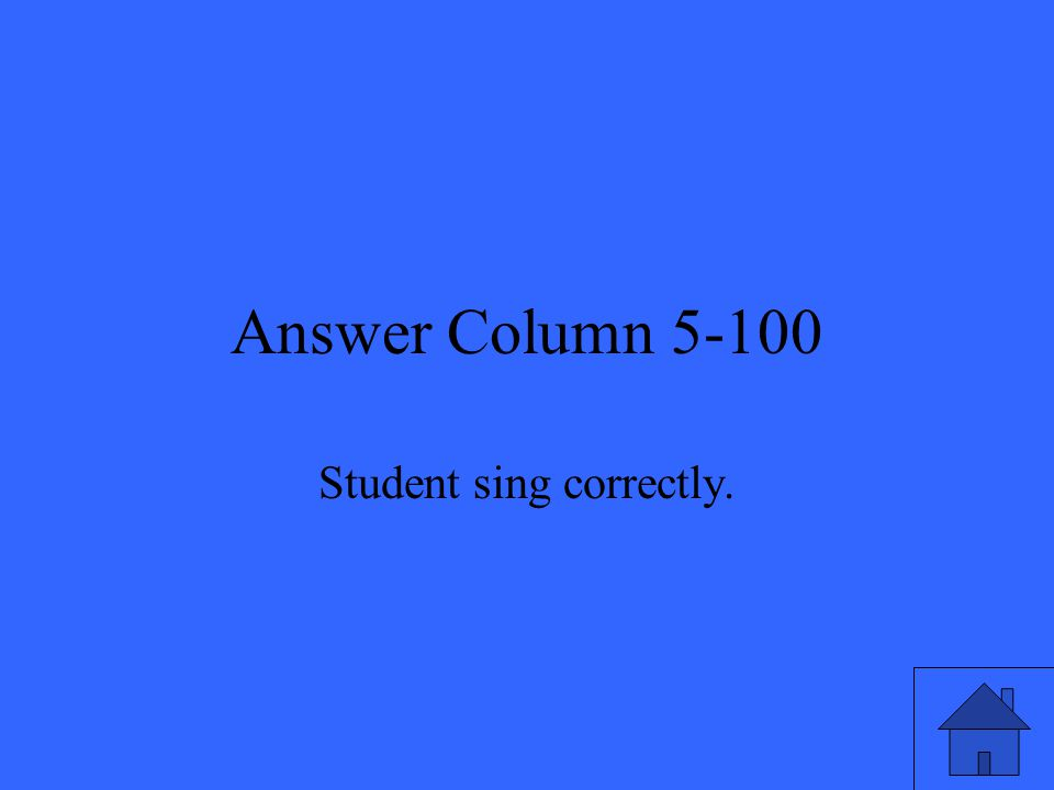 Answer Column 5-100 Student sing correctly.
