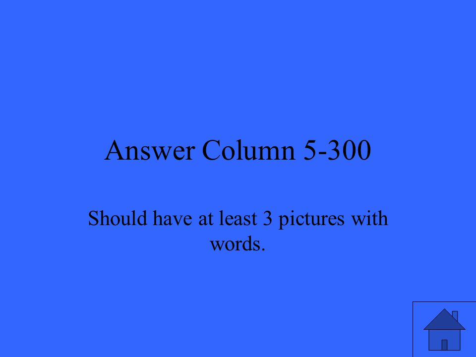 Answer Column 5-300 Should have at least 3 pictures with words.