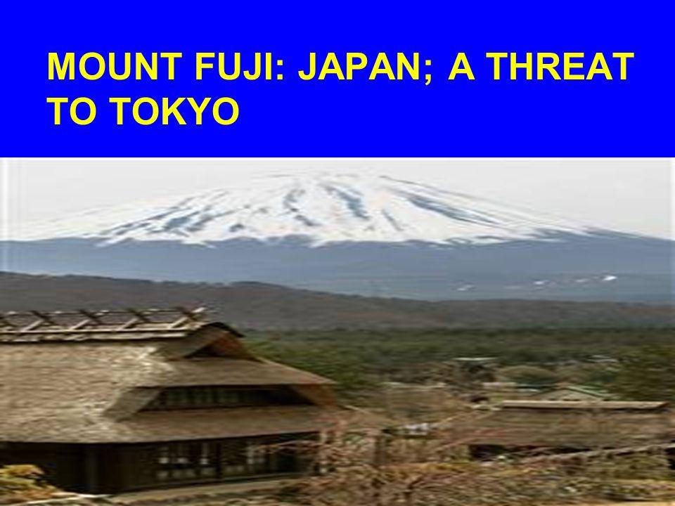 MOUNT FUJI: JAPAN; A THREAT TO TOKYO