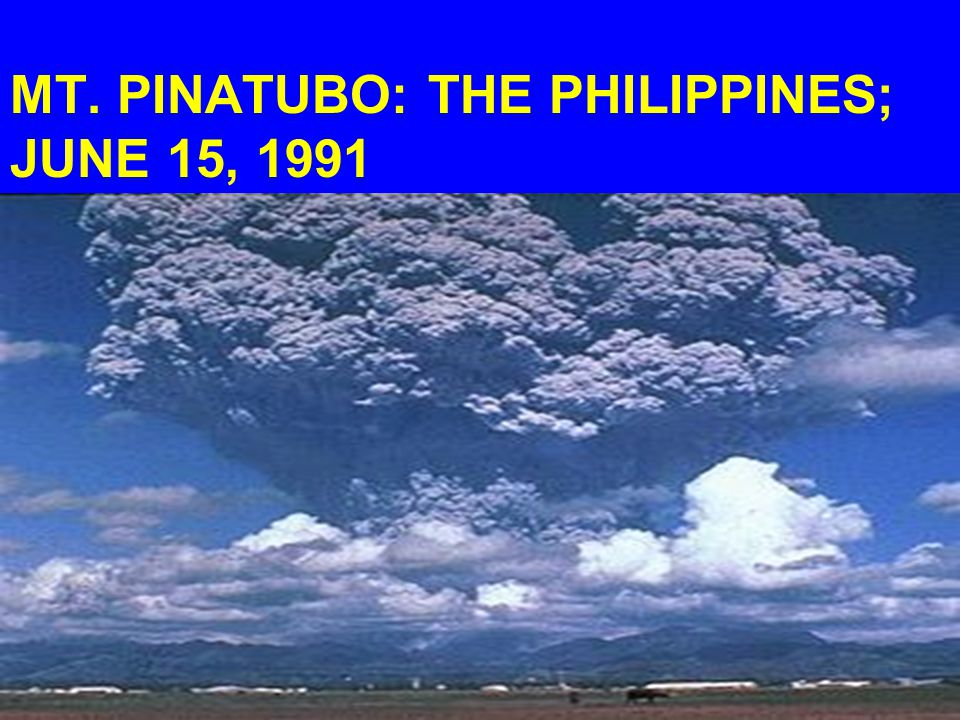 MT. PINATUBO: THE PHILIPPINES; JUNE 15, 1991