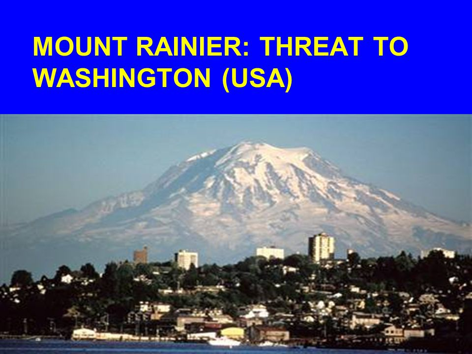 MOUNT RAINIER: THREAT TO WASHINGTON (USA)
