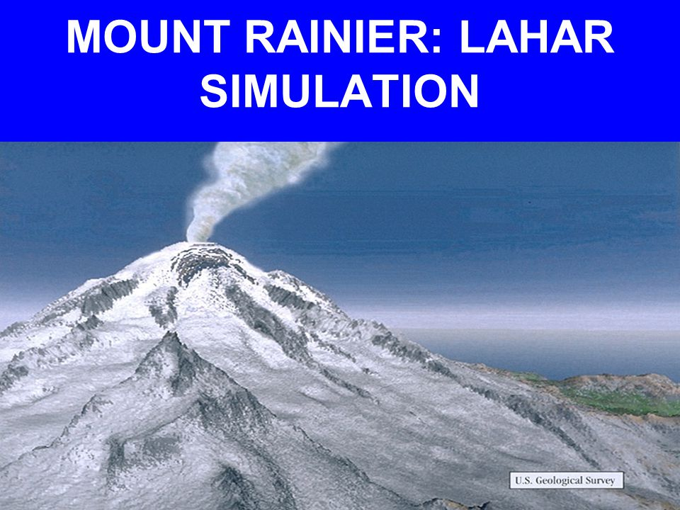 MOUNT RAINIER: LAHAR SIMULATION