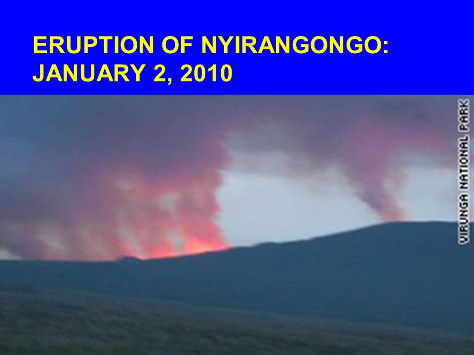 ERUPTION OF NYIRANGONGO: JANUARY 2, 2010