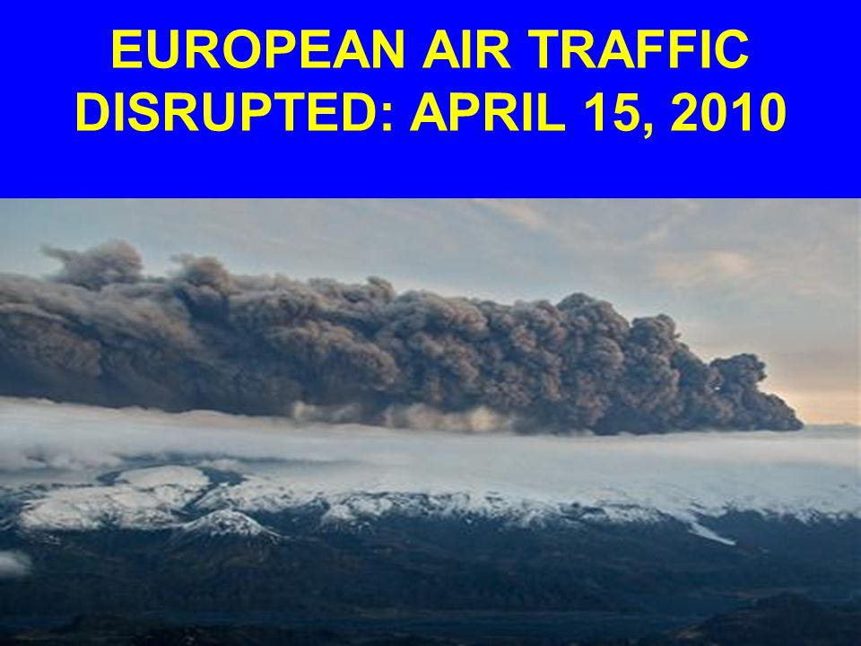 EUROPEAN AIR TRAFFIC DISRUPTED: APRIL 15, 2010