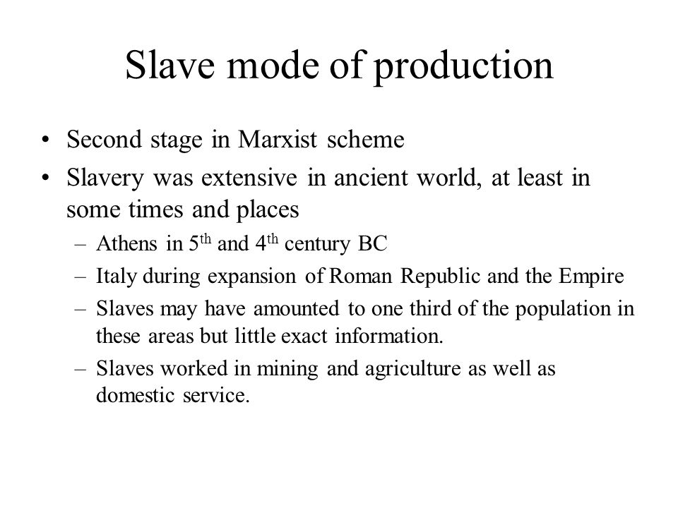 An old tradition maintained: Slavery was economically irrational.