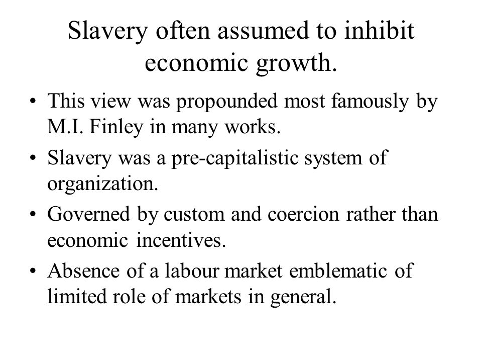 Questions about ancient slavery: Why was it so extensive.