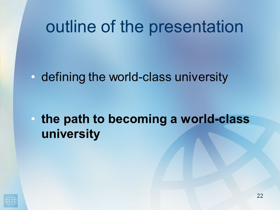 22 outline of the presentation defining the world-class university the path to becoming a world-class university