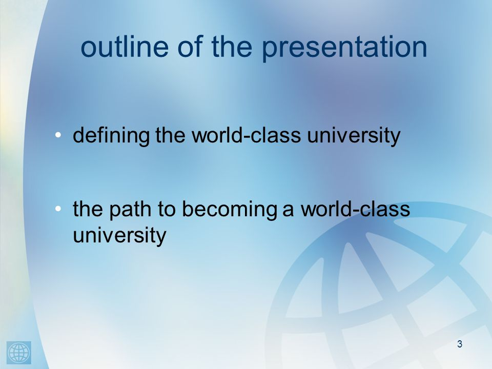 3 outline of the presentation defining the world-class university the path to becoming a world-class university