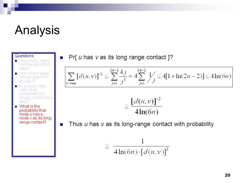 20 Analysis Pr[ u has v as its long range contact ].