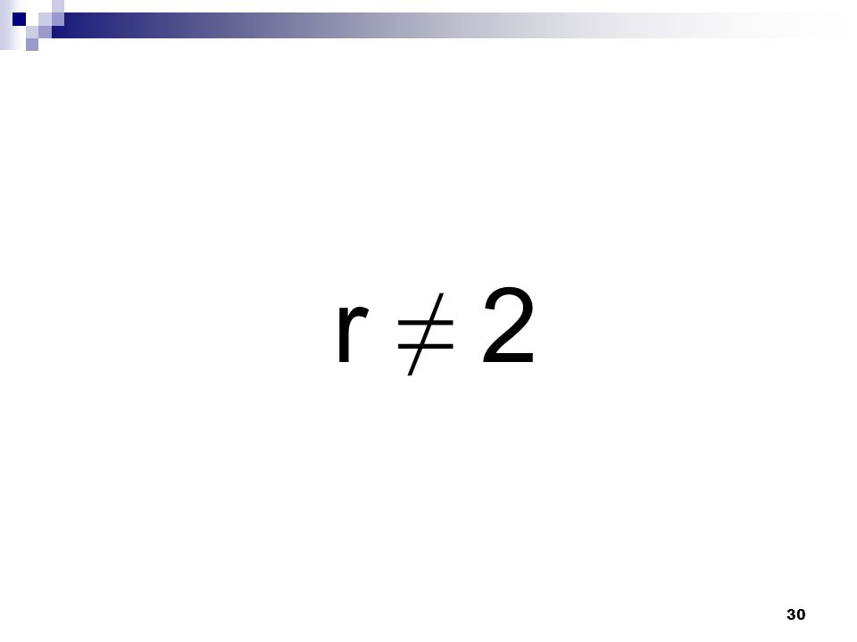 30 r ≠ 2
