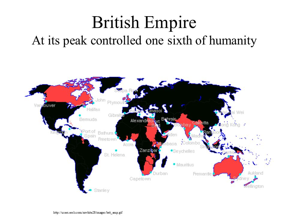 British Empire At its peak controlled one sixth of humanity http://users.erols.com/mwhite28/images/brit_emp.gif