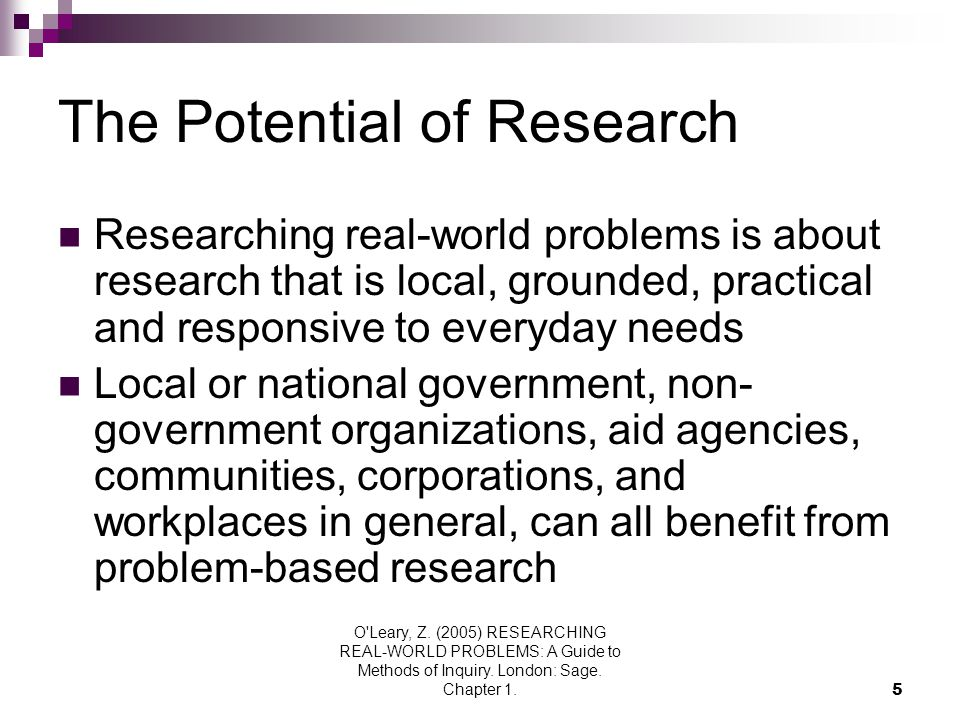 O Leary, Z. (2005) RESEARCHING REAL-WORLD PROBLEMS: A Guide to Methods of Inquiry.