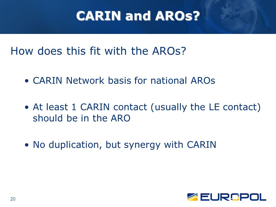20 CARIN and AROs? How does this fit with the AROs? CARIN Network basis for national AROs At least 1 CARIN contact (usually the LE contact) should be