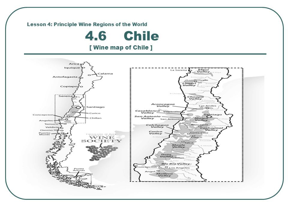 Lesson 4: Principle Wine Regions of the World 4.6 Chile [ Wine map of Chile ]
