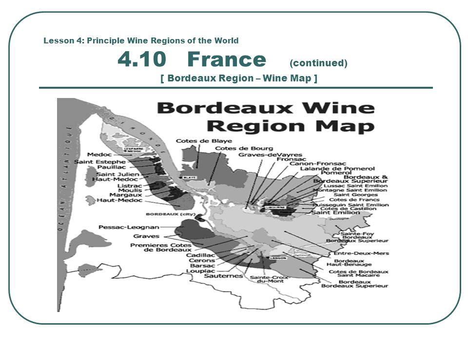 Lesson 4: Principle Wine Regions of the World 4.10 France (continued) [ Bordeaux Region – Wine Map ]