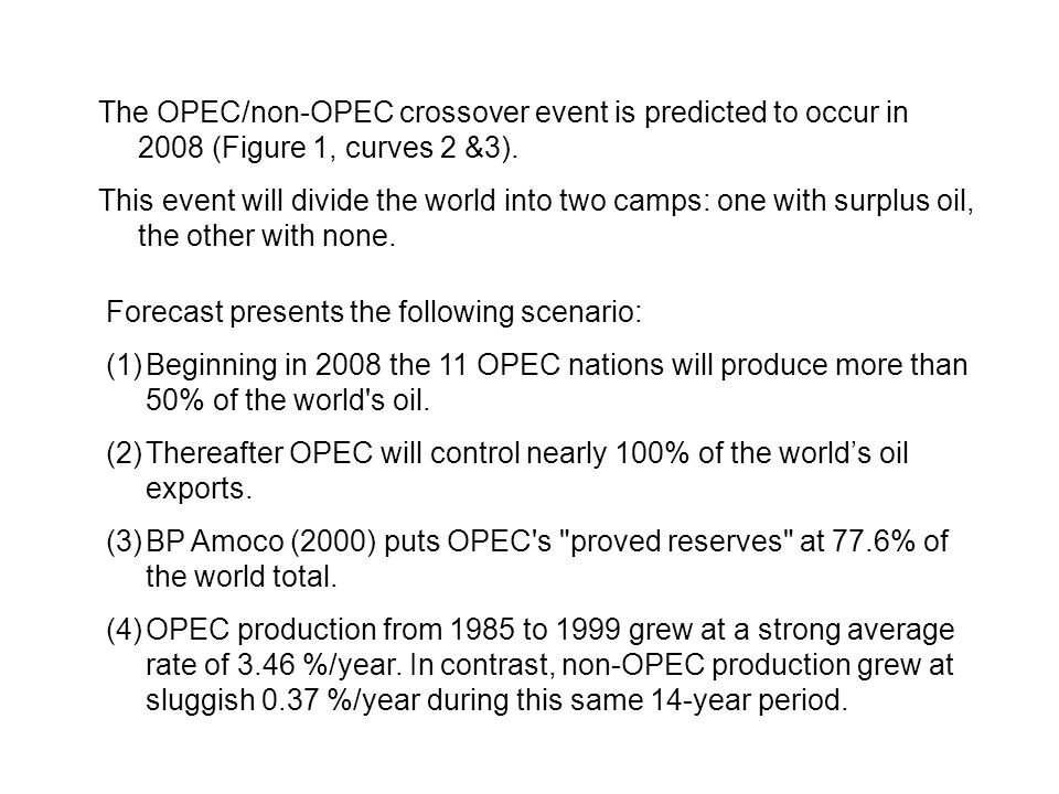 The OPEC/non-OPEC crossover event is predicted to occur in 2008 (Figure 1, curves 2 &3).