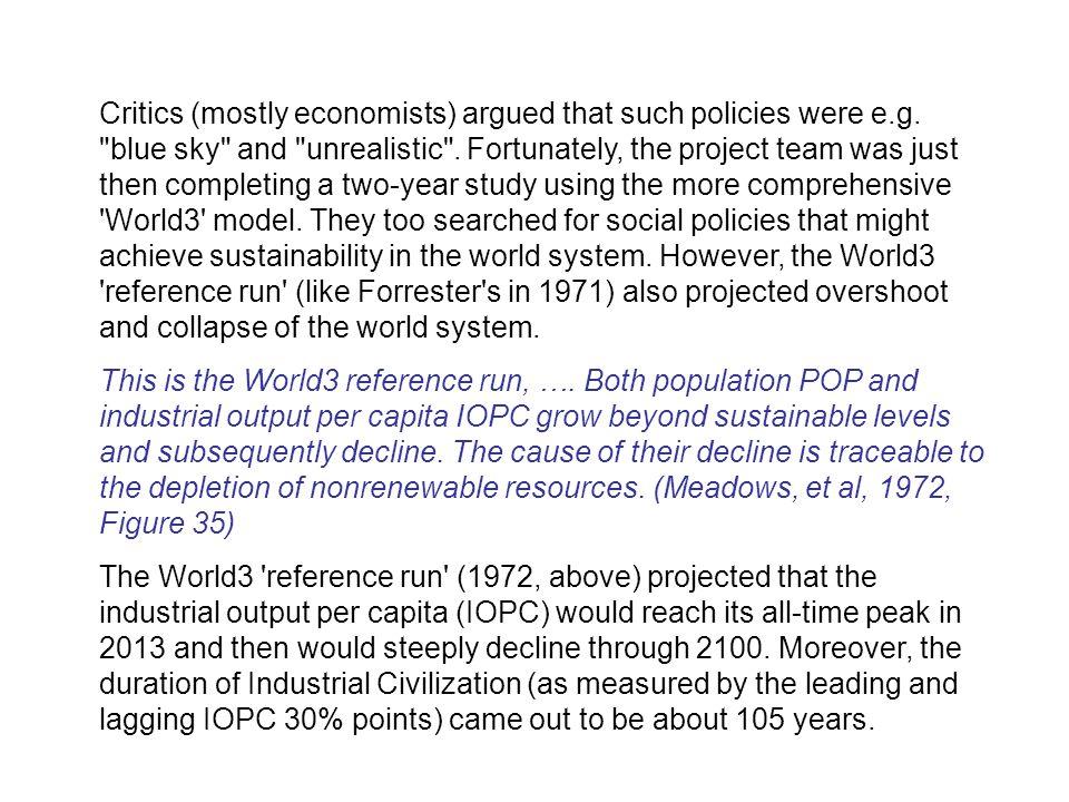 Critics (mostly economists) argued that such policies were e.g.