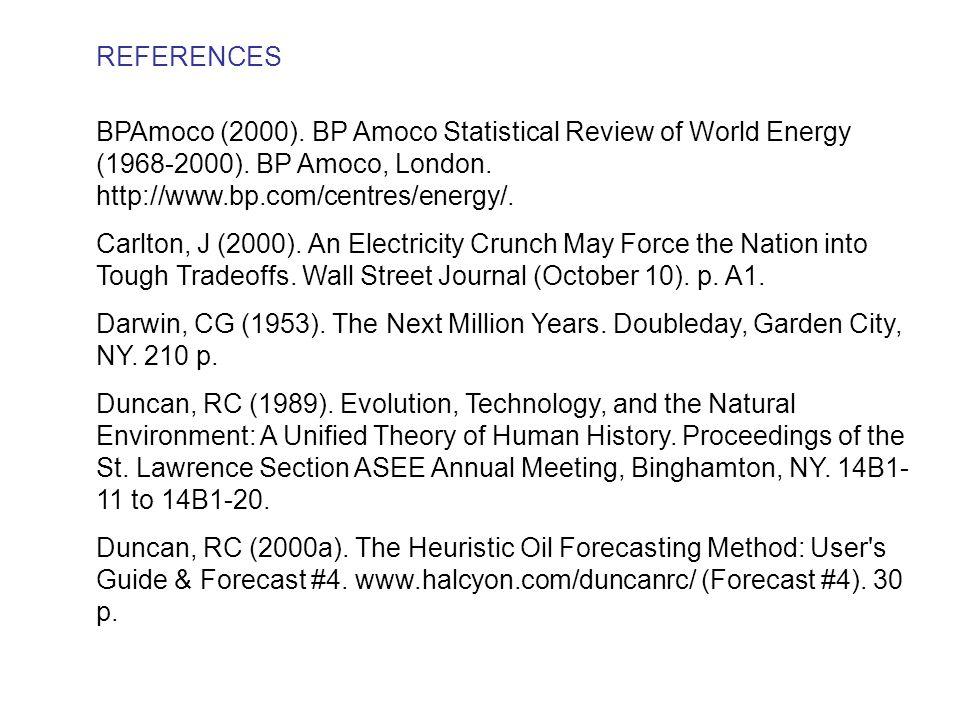 BPAmoco (2000). BP Amoco Statistical Review of World Energy (1968-2000). BP Amoco, London. http://www.bp.com/centres/energy/. Carlton, J (2000). An El