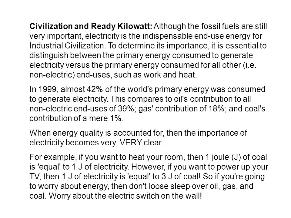 Civilization and Ready Kilowatt: Although the fossil fuels are still very important, electricity is the indispensable end-use energy for Industrial Civilization.
