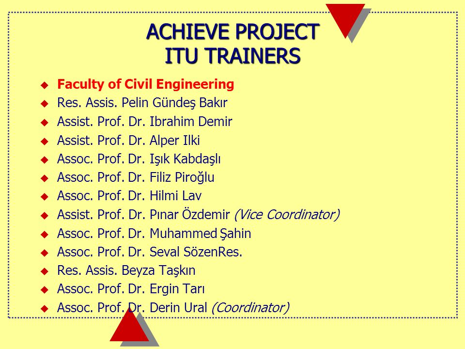 ACHIEVE PROJECT ITU TRAINERS  Faculty of Civil Engineering  Res.