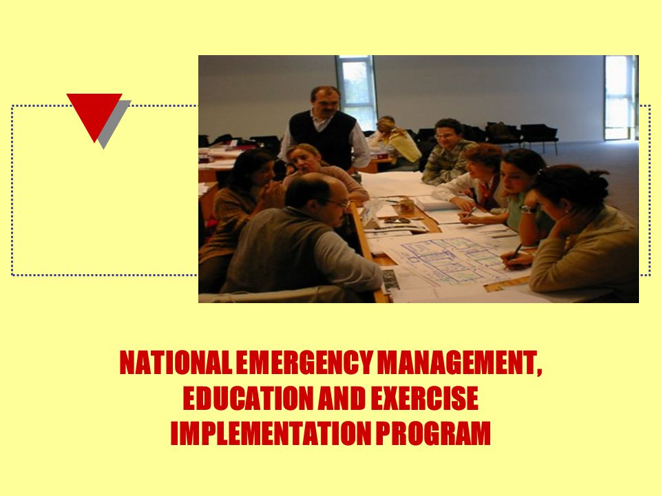 NATIONAL EMERGENCY MANAGEMENT, EDUCATION AND EXERCISE IMPLEMENTATION PROGRAM