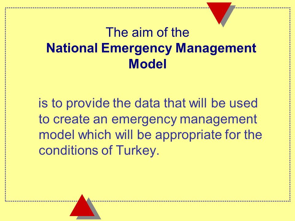 is to provide the data that will be used to create an emergency management model which will be appropriate for the conditions of Turkey.