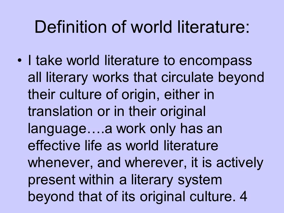 World literature is not an infinite, ungraspable canon of works but rather a mode of circulation and of reading.
